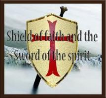 Shield of faith and sword of spirit